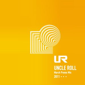 Uncle Roll - March Promo Mix (March, 2011)