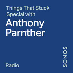 Things That Stuck Special with Anthony Parnther
