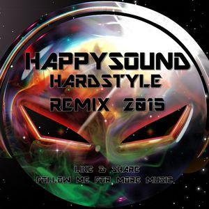 Happysound Hardstyle Remix 2015