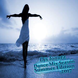 Djs Ionutz - Dance Mix Season 2017 (Summer Edition)