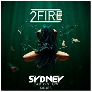 2FIRE pres. SYDNEY Radio Show - #018