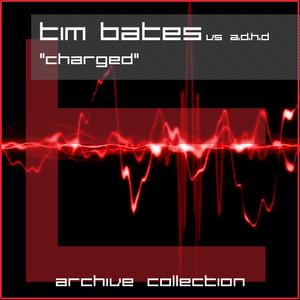 Tim Bates vs A.D.H.D. - Charged