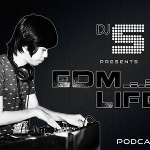 DJ S EDM Life Podcast 007
