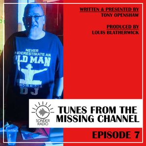 Tony Openshaw - Tunes from the Missing Channel - Episode 7
