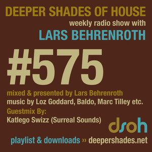Deeper Shades Of House #575 w/ exclusive guest mix by KATLEGO SWIZZ