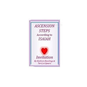 Ascension Now: Ascension Steps According to Isaiah! An Invitation to Healing!