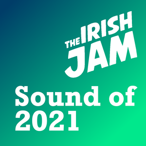 The Irish Jam - Sound of 2021