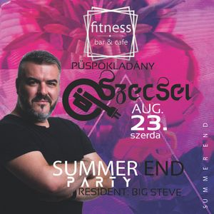 2017.08.23. - Summer End Party - Fitness Bár, Püspökladány - Wednesday