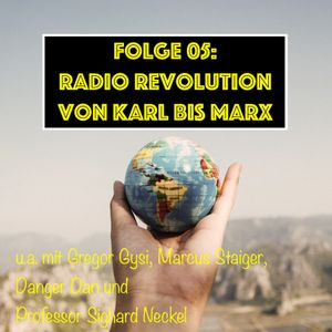 05 - RADIO REVOLUTION - VON KARL BIS MARX! Mit Gregor Gysi