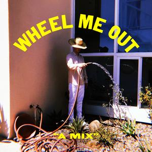 Wheel Me Out Mix