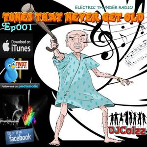 Tunes That Never Get Old ep001