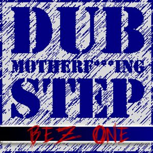 Dubstep Motherf***ing Step // Filthy Mix