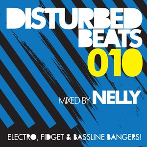 Disturbed Beats 010 - Mixed by Nelly