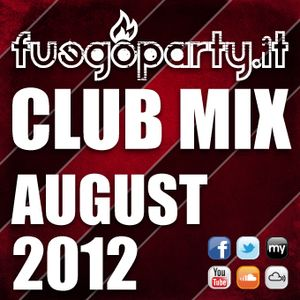 Fuego Party ::: CLUB MIX - August 2012