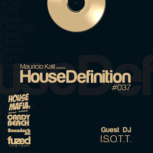 House Definition #037 - Guest DJ: ISOTT