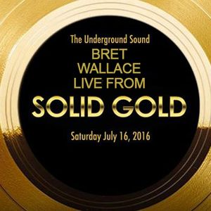 Bret Wallace @ Solid Gold • July 16th 2016