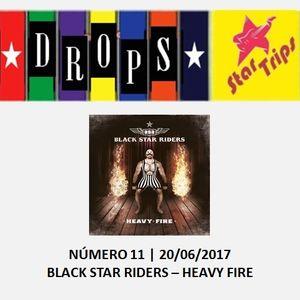 Drops Star Trips - Edição 11 - Black Star Riders - Heavy Fire