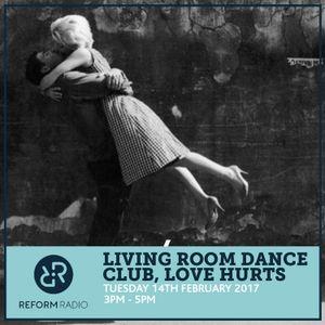 Living Room Dance Club, Love Hurts 14th February 2017