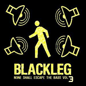 Blackleg - None Shall Escape the Bass Mix vol.3