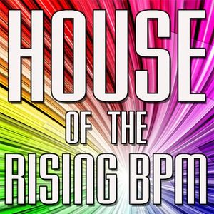 House of the Rising BPM