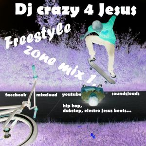 Freestyle zone mix (new school hip hop, dubstep, electro Jesus beats)
