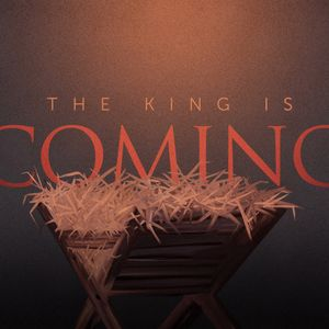 The King is Coming: Bow Before the King