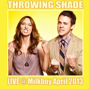 TS79: Throwing Shade LIVE @ Milkboy Philly