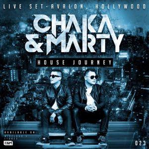 Chaka & Marty House Journey XXIII [LIVE FROM AVALON // HOLLYWOOD]