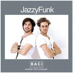 JazzyFunk - Baci Recordings Podcast (Oct. 2015) - TUNNEL FM