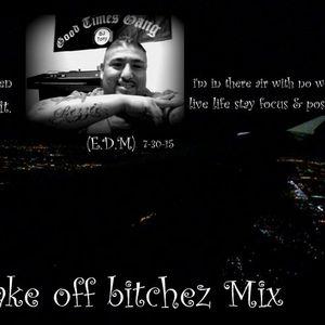 Take Off Bitchez Mix - Dj Bezzie (edm)7-30-15