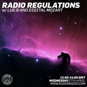 LueB & Digital Mozart - #RadioRegulations - Radar Radio 27th Apr 2016 [Interview + Guest Mix]