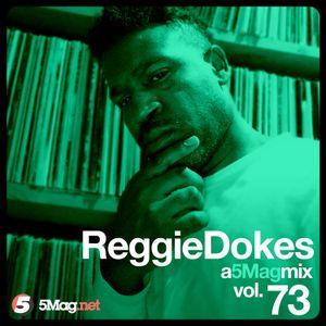 Reggie Dokes - A 5 Mag Mix 73