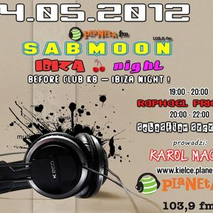 BEFORE CLUB K8 - IBIZA NIGHT ! (S.I.N.) Radio Planeta FM 4.05.12