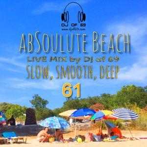 AbSoulute Beach 61 - A DJ LIVE MIX - slow smooth deep