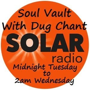 Soul Vault 19/9/17 broadcast Midnight Tuesday to 2am Wednesday on Solar Radio with Dug Chant