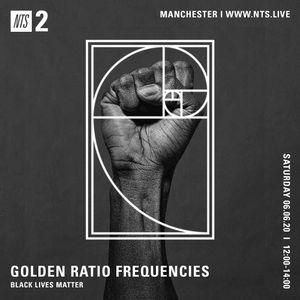 Golden Ratio Frequencies - Black Lives Matter Special - 6th June 2020