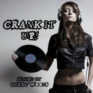 Crank It Up! 019 with Garry Woods