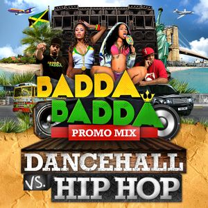 BADDA BADDA promo mix #8 (Dancehall vs Hip Hop)