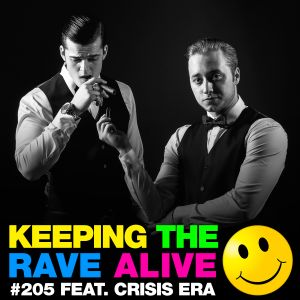Keeping The Rave Alive Episode 205 featuring Crisis Era