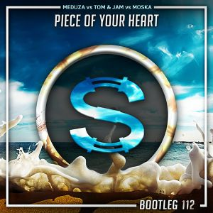 Meduza vs Tom x Jam vs Moska - Piece Of Your Heart (Da Sylva bootleg)