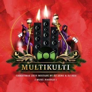 DJ SERG x DJ REG - MUKU XMAS MIXTAPE 2015