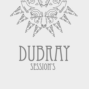 DUBRAY - Session's EP.007
