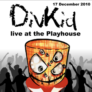 DivKid - Live At The Playhouse (December 2010)