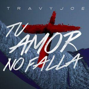 Travy Joe Tu Amor No Falla