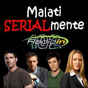 Malati SERIALmente - Puntata del 02-07-2012