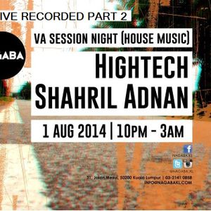 VA Sessions pres Shahril Adnan & Hightech Part 2 @ Various Artists,Nagaba (01-08-14)