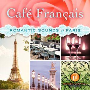 Cafe Francais - Romantic Sounds of Paris