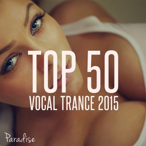 PARADISE - TOP 50 VOCAL TRANCE 2015
