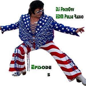 EDM Pulse Radio Episode 5