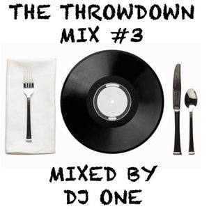 THE THROWDOWN MIX #3 - DJ ONE (www.officialdjone.com)